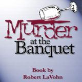 Murder at the Banquet - a play
